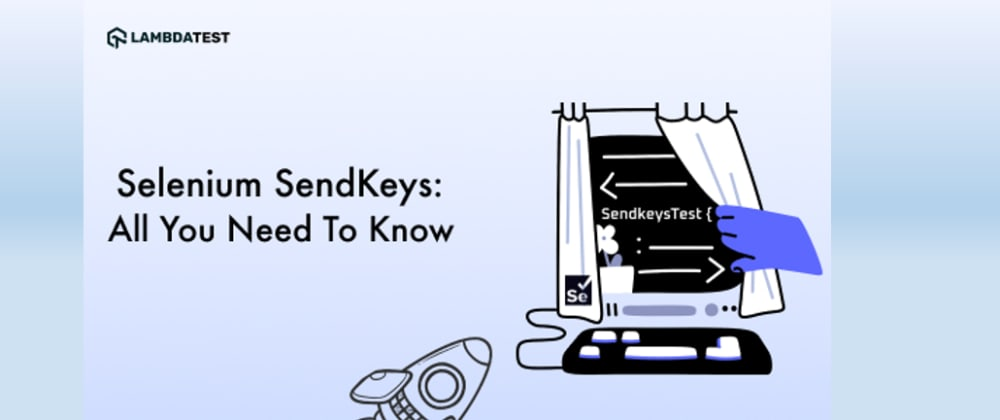 Cover image for Selenium SendKeys : All You Need To Know