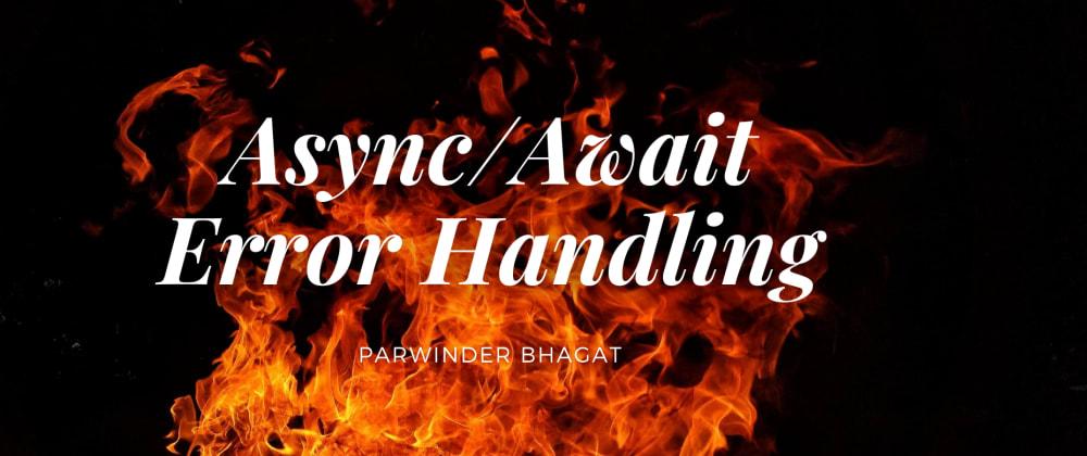Cover image for Async/Await: Error Handling