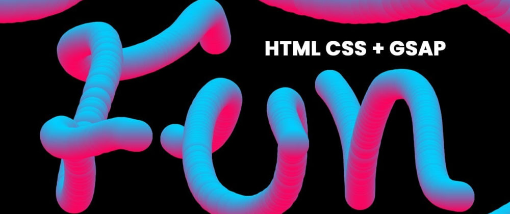 Cover image for HTML CSS & GSAP | Just For Fun