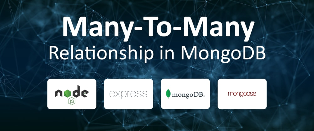 Cover image for Many-to-Many relationship in MongoDB . Nodejs | Express | Mongoose