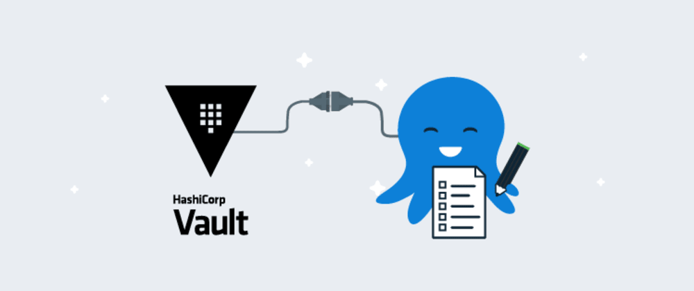Cover image for Using HashiCorp Vault with Octopus Deploy