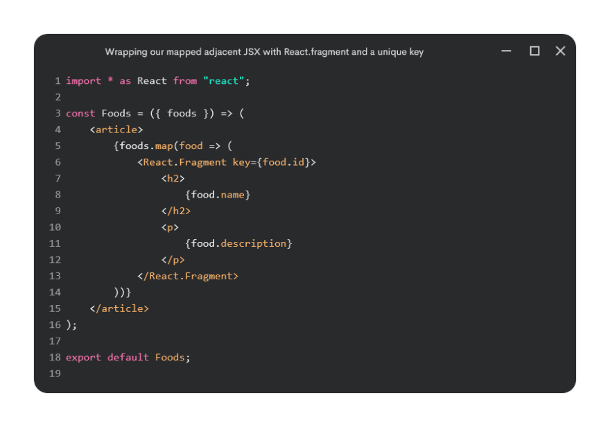 Wrapping our mapped adjacent JSX with React.fragment and a unique key