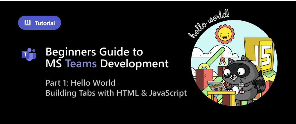 Cover image for Beginners Guide to MS Teams Development  #1: Tabs