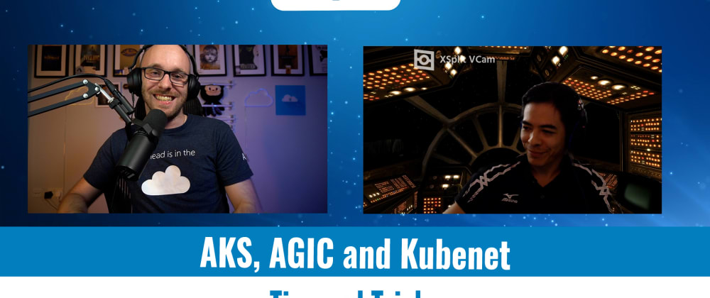 Cover image for 44 - AKS, AGIC and Kubenet - Tips and tricks to make it work