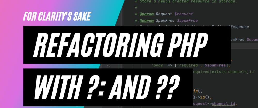 Cover image for Refactoring #1: Using ternary and null coalescing operators in PHP