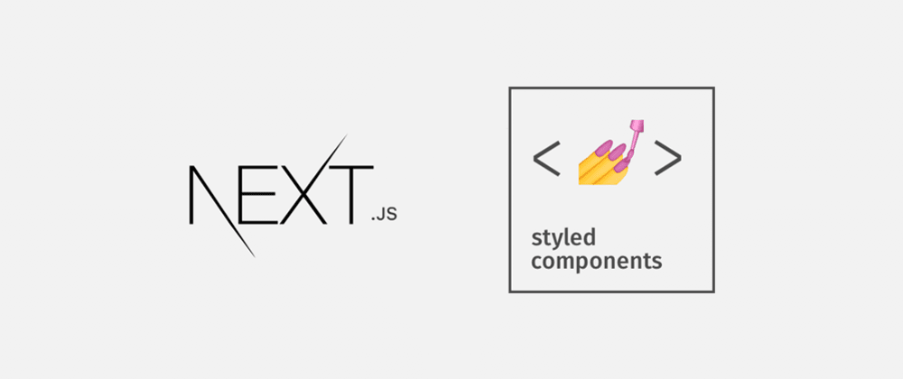 Cover image for Next.js + Styled Components The Really Simple Guide ▲ + 💅