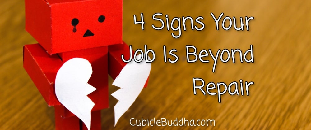 Cover image for 4 signs your job is beyond repair