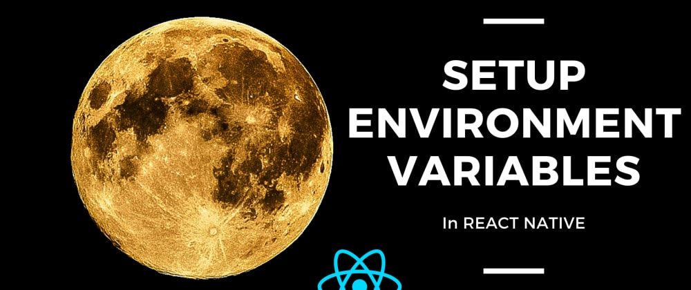 Cover image for How to add Environment variables in a React Native project with TS