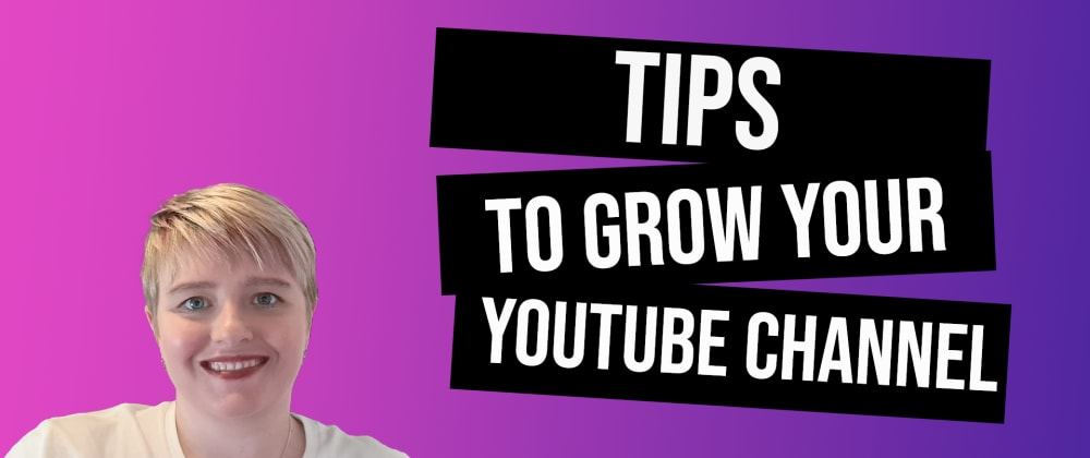 Cover image for Tips to grow your YouTube channel