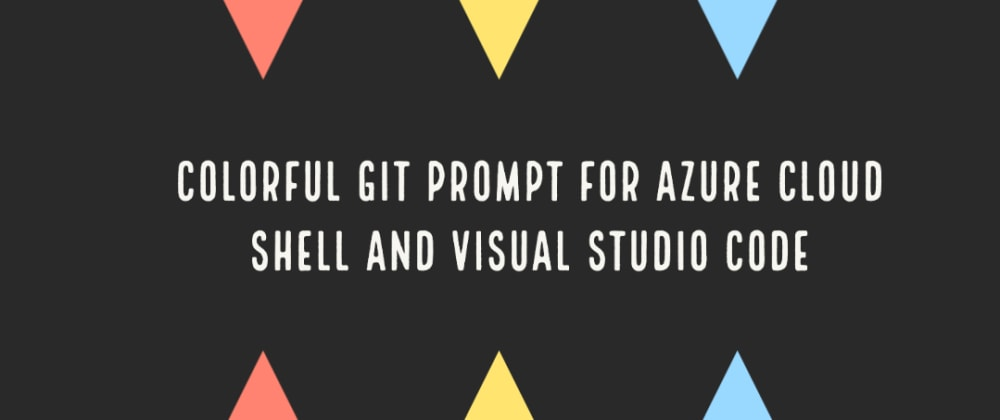 Cover image for Colorful Git Prompt for Azure Cloud Shell and Visual Studio Code