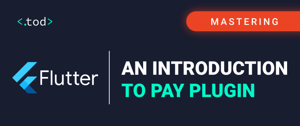 Cover image for Mastering Flutter: An introduction to Pay plugin