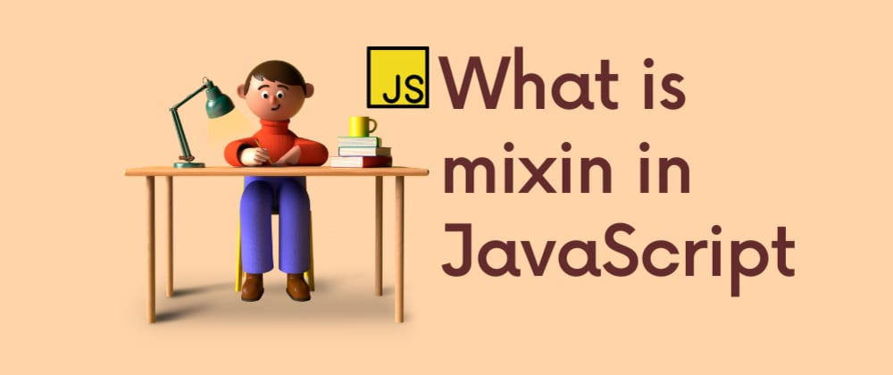 Cover image for What is mixin in JavaScript?