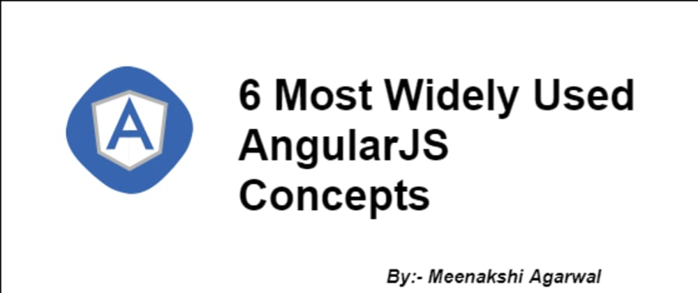 Cover image for 6 Most Widely Used AngularJS Concepts