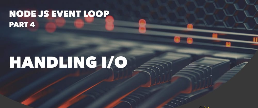 Cover image for Handling IO — NodeJS Event Loop Part 4
