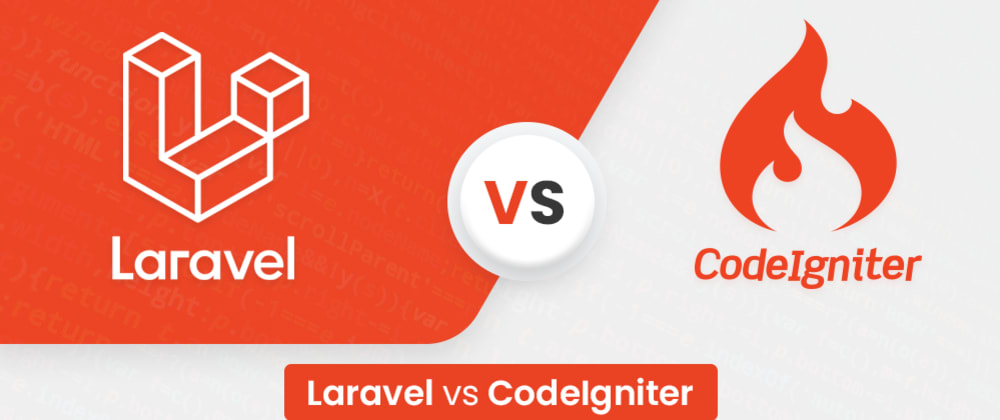 Cover image for Laravel Vs CodeIgniter (Choosing Best PHP Framework In 2021)