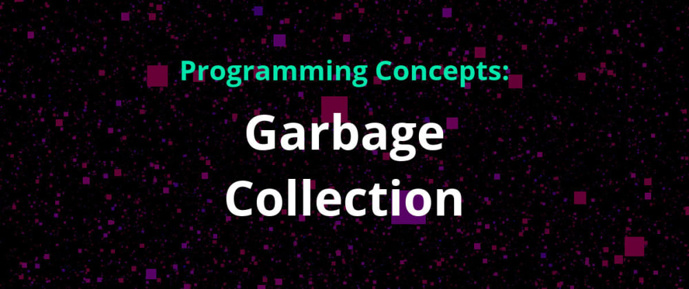 Cover image for Programming Concepts: Garbage Collection