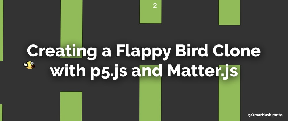 Cover image for Creating a Flappy Bird Clone with p5.js and Matter.js
