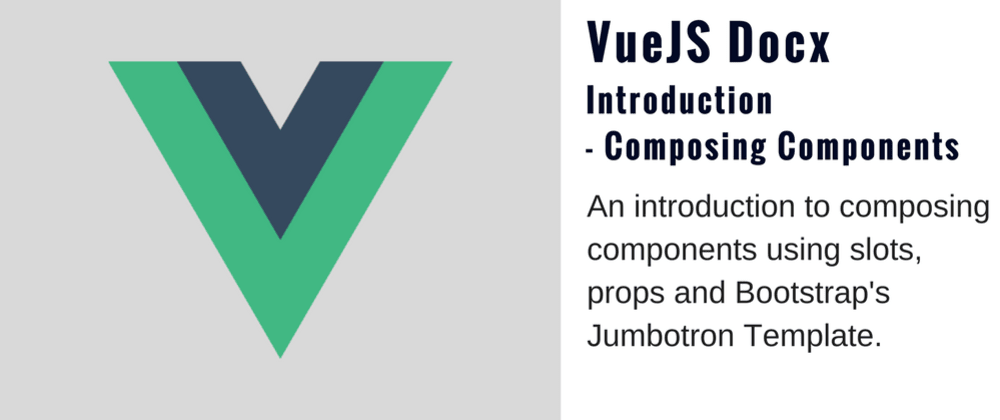 Cover image for Compose Components in VueJS - Introduction [Part 2]