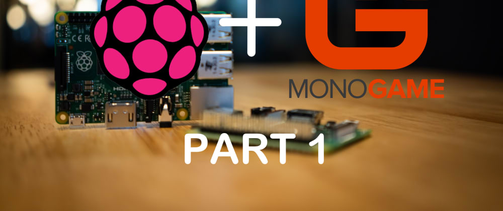 Cover image for How to run your Monogame app on a Raspberry Pi (or anyLinux)