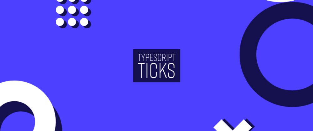 5 useful TypeScript tricks