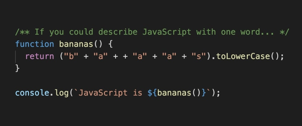 Cover image for JavaScript is bananas
