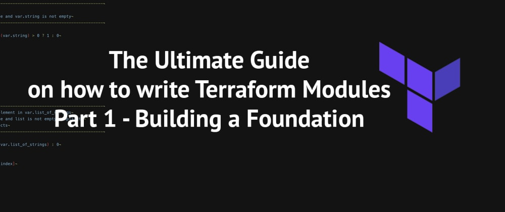 Cover image for The Ultimate Guide on How to Write Terraform Modules — Part 1