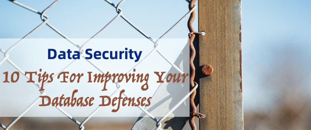 Cover image for 10 Tips For Improving Database Defenses