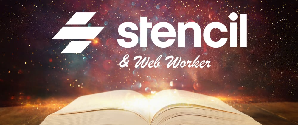 Cover image for StencilJS & Web Worker: A Fairy Tale