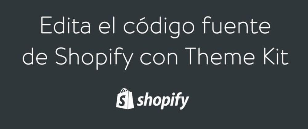 Cover image for Cómo desarrollar un entorno local para Shopify?-Themekit
