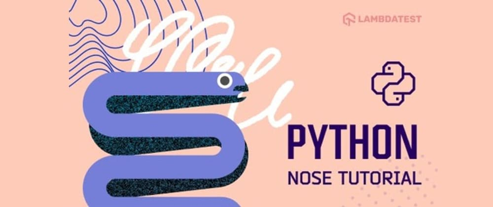 Cover image for Getting Started With Nose In Python [Tutorial]