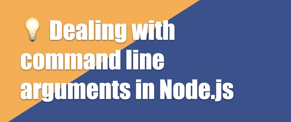 Cover image for 💡 Dealing with command line arguments in Node.js