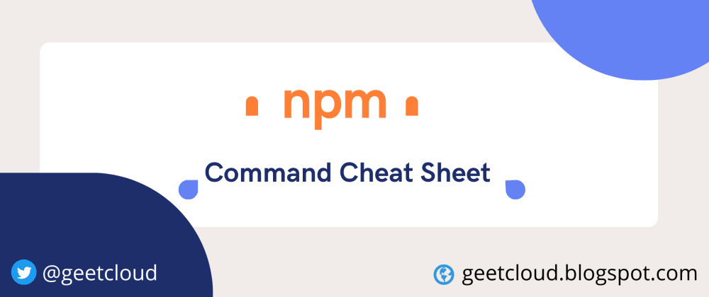 """Cover image for """"npm"""" Command Cheat Sheet"""
