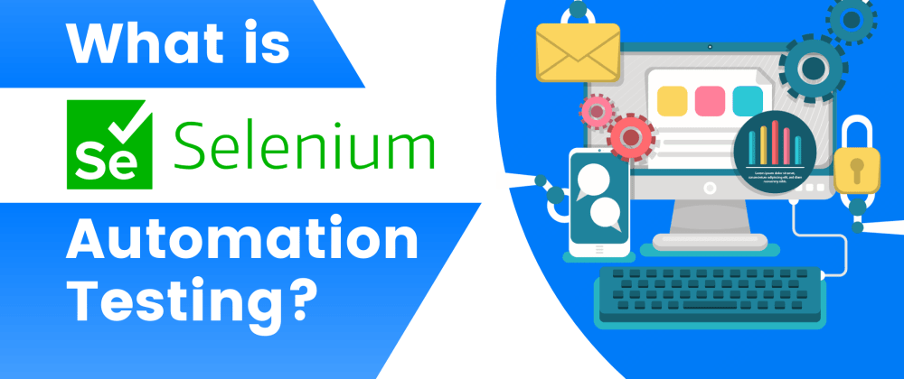 Cover image for What is Selenium Automation Testing?