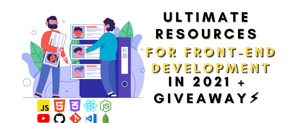 Cover image for {FREE} Ultimate Resources for Front-End Development in 2021 + Giveaway⚡