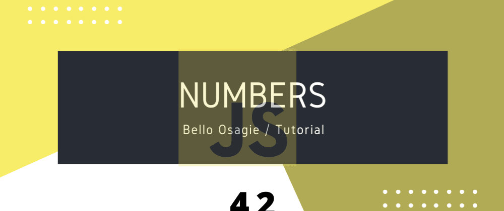 Cover image for JavaScript Numbers