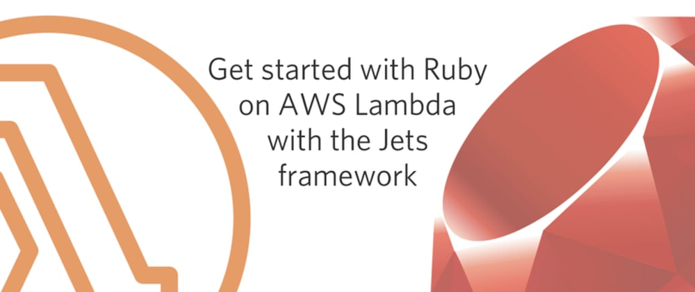 Cover image for Serverless Ruby on AWS Lambda with the Jets framework