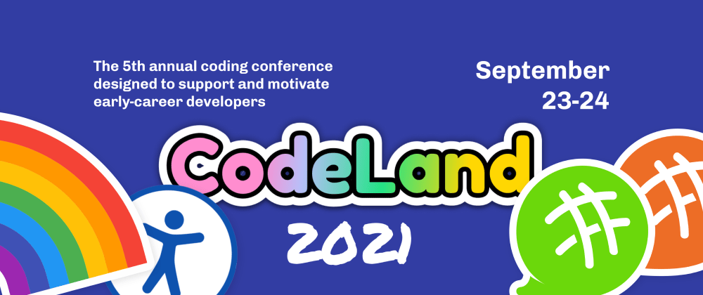 Cover image for CodeLand 2021: Motivation & Career-Long Connections For Early-Career Devs