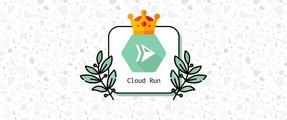 Cover image for Google Cloud Run: the best  hosting platform for dynamic apps
