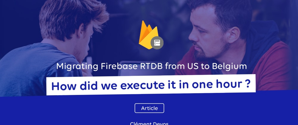 Cover image for Migrating Firebase RTDB to Belgium : 4 Steps Guide
