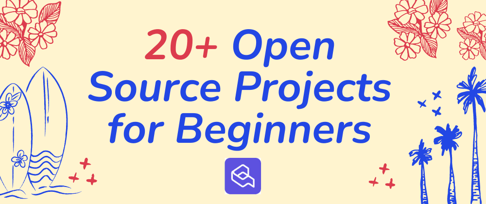 Cover Image for 20+ Open Source Project for Beginners
