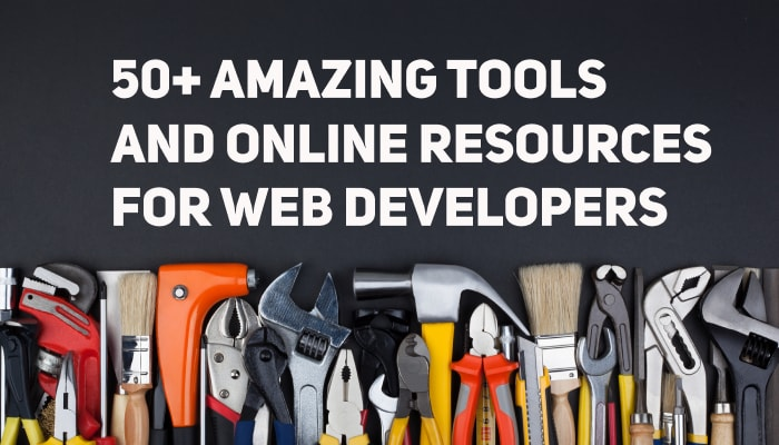 50+ Amazing Tools and Online Resources for Web Developers | Save a Ton of Valuable Time by Bookmarking This Article Now