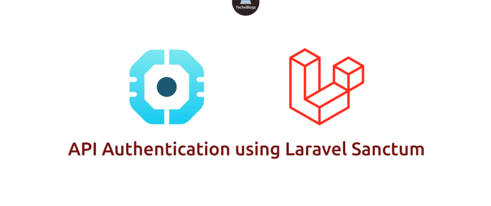 Cover image for API Authentication using Laravel Sanctum