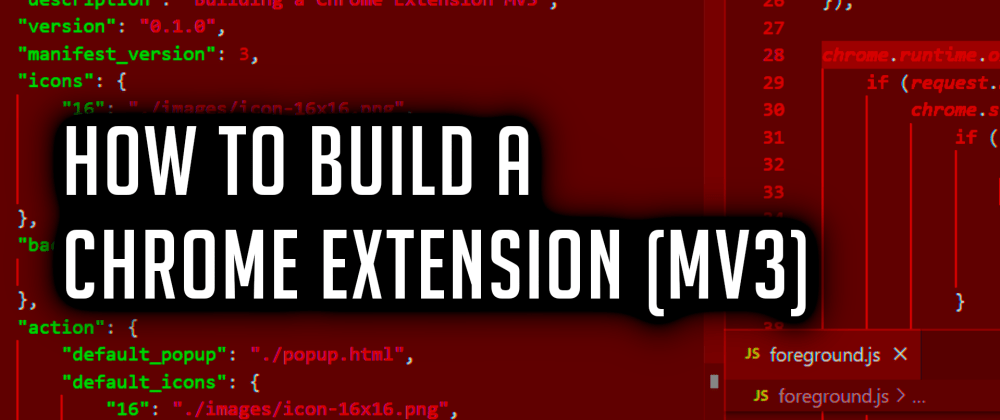 Cover image for How To Build A Chrome Extension NEW Manifest V3