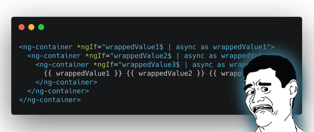 Cover image for Angular: Easily extract a falsy value from an observable using the async pipe ?