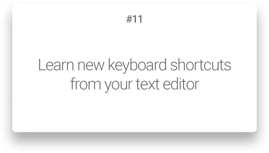Learn new keyboard shortcuts from your text editor