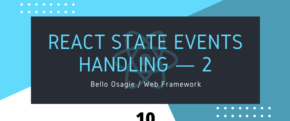 Cover image for React State Events Handling — 2