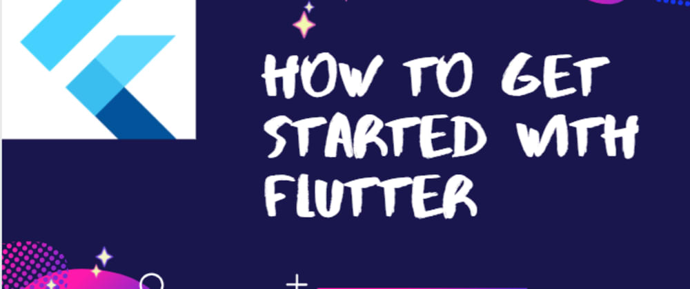 Cover image for How to get started with Flutter?