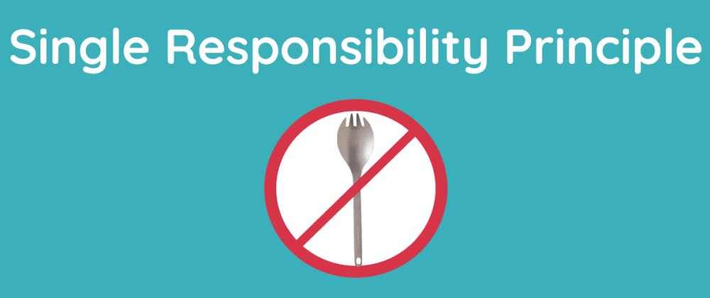 Cover image for S.O.L.I.D Principle - Single Responsibility Principle (SRP)