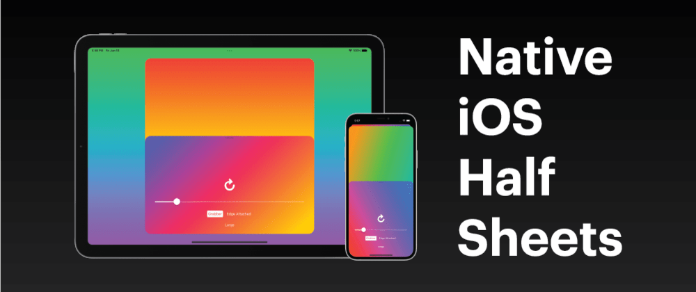 Cover image for A Look At iOS Native Half Sheets
