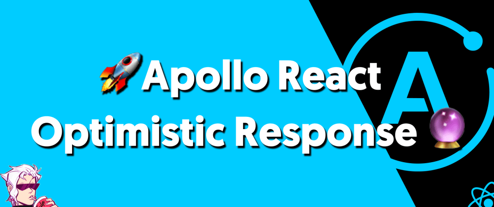 Cover image for 🚀React Apollo | Optimistic Response! 🔮